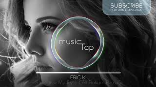 Eric K. — Stare Into My Eyes (Ali Bakgor Remix)