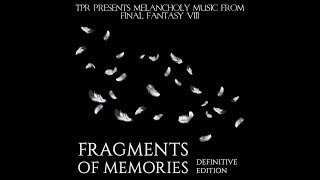 Video TPR - Fragments Of Memories: Melancholy Music from Final Fantasy VIII (Definitive Edition) (2017) MP3, 3GP, MP4, WEBM, AVI, FLV Oktober 2018