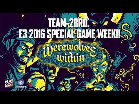 【E3/2016】弟者,兄者,おついちの「Werewolves Within」【2BRO.】