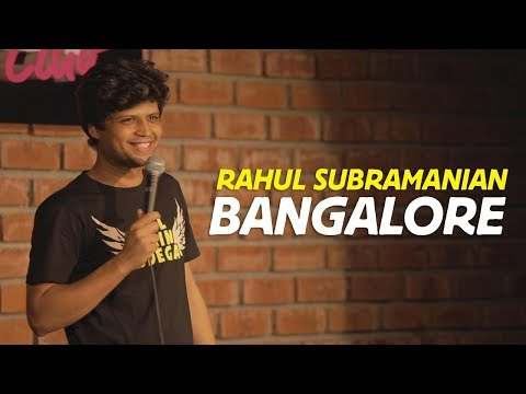 Bangalore  Stand up Comedy by Rahul Subramanian