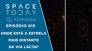 Onde Está a Estrela Mais Distante da Via Láctea? - Space Today Responde Ep.015 by Space Today