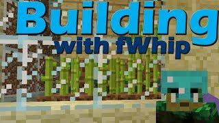 Building with fWhip :: Sugar cane Sugar cane Sugar cane.. #014