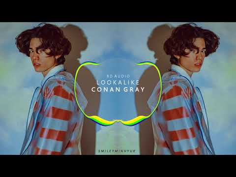 CONAN GRAY - LOOKALIKE [8D AUDIO]