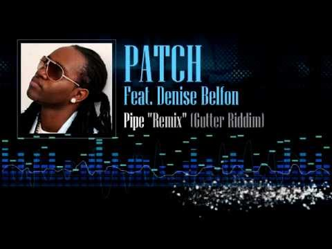 Patch Feat. Denise Belfon - Pipe (Gutter Riddim)