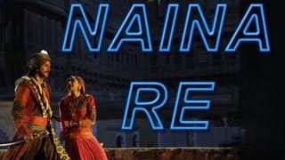 Naina Re - Dangerous Ishq