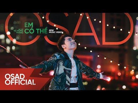 EM CÓ THỂ - OSAD x VRT | OFFICIAL MV - Thời lượng: 4:00.