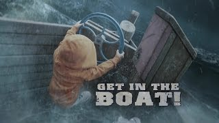 Get in the Boat!