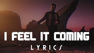 The Weeknd - I Feel It Coming Ft. Daft Punk [Lyrics / Lyric Video]