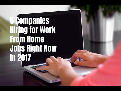 5 Companies Hiring for Work From Home Jobs Right Now in 2017