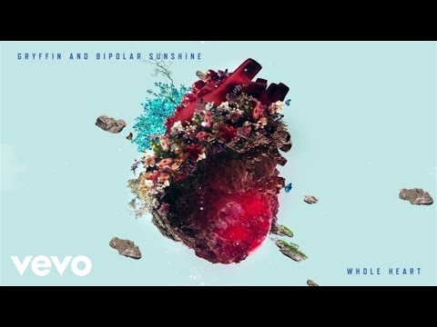 Gryffin, Bipolar Sunshine - Whole Heart
