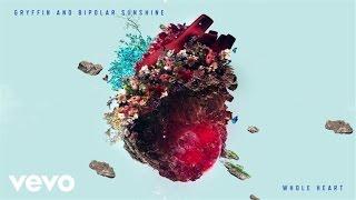 Thumbnail for Gryffin, Bipolar Sunshine — Whole Heart