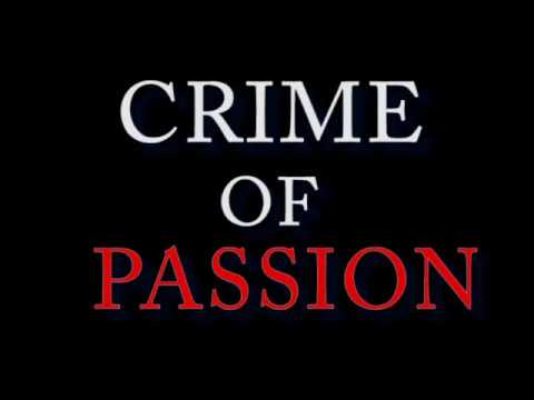 Crime Of Passion Final Trailer New
