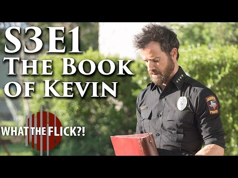 "The Leftovers Season 3 Episode 1 ""The Book Of Kevin"" Review"