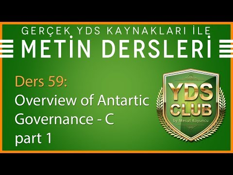 YDS Metin Dersleri 59 - Overview Of Antartic Governance - C - Part 1