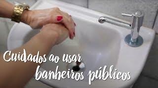 Fica a Dica – Cuidados ao usar banheiros públicos
