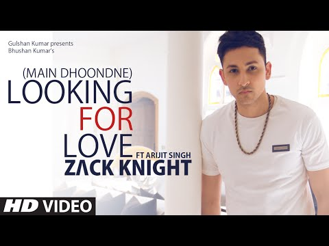 Looking For Love (Main Dhoondne) | Zack Knight ft.