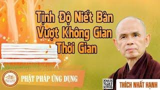 Tịnh Độ Niết Bàn Vượt Không Gian Thời Gian - Thiền Sư Thích Nhất Hạnh