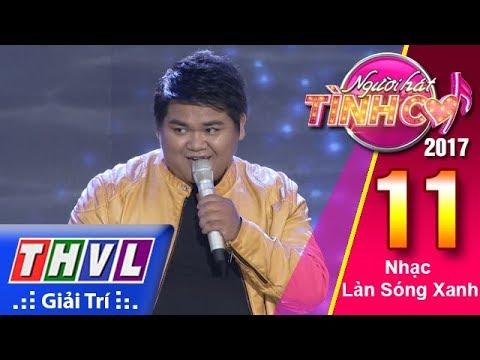 THVL | Người hát tình ca 2017 - Tập 11[4]: Ôn Vĩnh Quang
