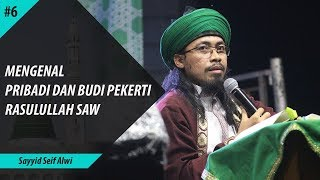 Video Mengenal Pribadi Dan Budi Pekerti Rasulullah ﷺ..ᴴᴰ | Sayyid Seif Alwi MP3, 3GP, MP4, WEBM, AVI, FLV Februari 2019