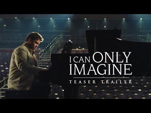I CAN ONLY IMAGINE Official Teaser   In Theaters March 16, 2018