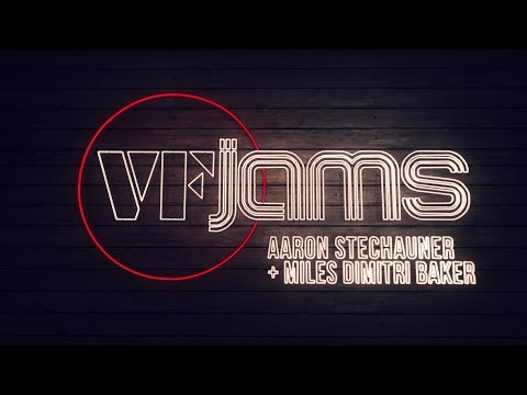 vfJams with Aaron Stechauner & Miles Dimitri Baker