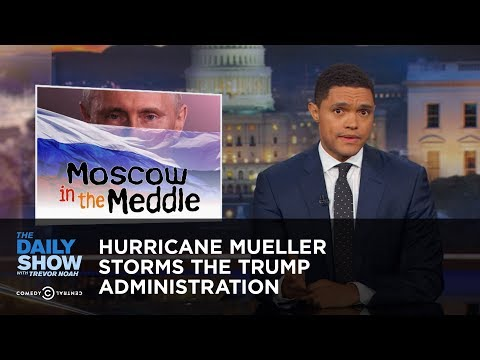 Hurricane Mueller Storms the Trump Administration: The Daily Show