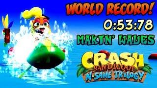 Video [Former World Record] Makin' Waves (0:53:78) Platinum Relic - Crash Bandicoot N. Sane Trilogy MP3, 3GP, MP4, WEBM, AVI, FLV Juli 2019
