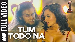 "Nonton 'Tum Todo Na' FULL VIDEO Song | ""I"" 