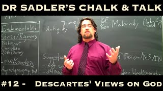 Dr. Sadler's Chalk And Talk #12: Descartes' Views On God