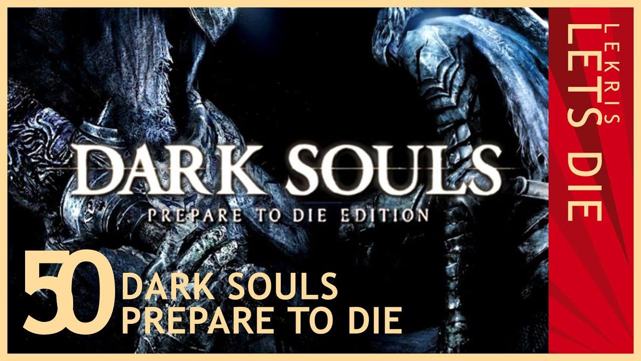 Let's Die - Dark Souls #50 - Ritter Sport