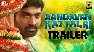 Aandavan Kattalai Trailer
