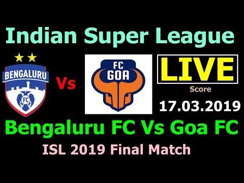 ISL Live Bengaluru Vs Goa. Indian Super League Live Score Bengaluru FC Vs Goa FC Final Match Today