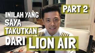 Video Ini Yang Saya Takutkan Dari LION AIR - PART 2 - TANYA PILOT MP3, 3GP, MP4, WEBM, AVI, FLV November 2018