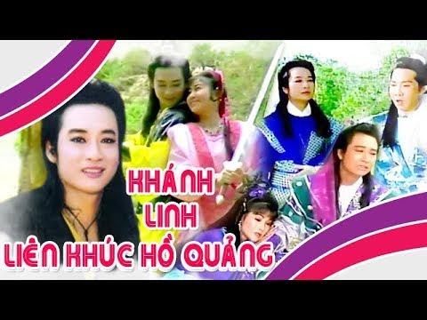 Khánh Linh | Liên khúc hồ quảng | Cải Lương Tôi Yêu - Thời lượng: 35 phút.