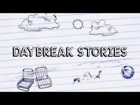 Daybreak Stories Intro/Trailer/Theme Song/Ending Song