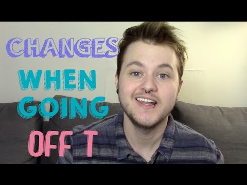 ftm - hey! These are the changes that happen if you go off testosterone. I am drawing this information from my own personal experience and the experience of others...