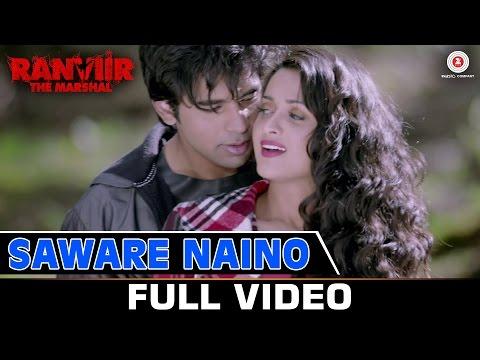 Saware Naino - Full Video   Ranviir The Marshal