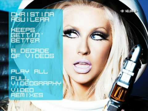 Christina Aguilera - Keeps Gettin' Better: A Decade of Videos