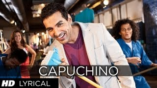 Capuchino Full Song (Lyrical) Me Aur Main  John Abraham,Chitrangda Singh,Prachi Desai