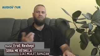 24.) Seria me këshilla gjatë muajit Ramazan - Hoxhë Eroll Rexhepi