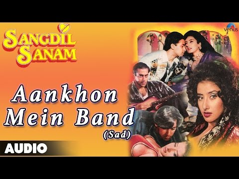 Video Sangdil Sanam : Aankhon Mein Band-Sad Full Audio Song | Salman Khan, Manisha Koirala | download in MP3, 3GP, MP4, WEBM, AVI, FLV January 2017