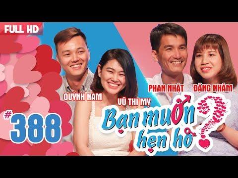 BẠN MUỐN HẸN HÒ | Tập 388 UNCUT | Quỳnh Nam - Vũ Mỵ | Phan Nhật - Đặng Nhâm | 280518