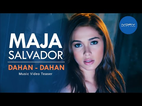 Maja Salvador – Dahan-Dahan (Official Music Video Teaser)