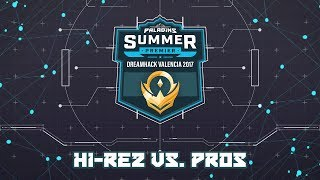 Paladins Summer Premier: Hi-Rez vs. Pros (Dreamhack Valencia 2017)(Saturday, July 15, 2017) See description below for match ...