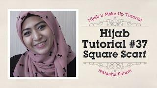 #37 Hijab Tutorial Natasha Farani - Paris Segiempat / Square Scarf