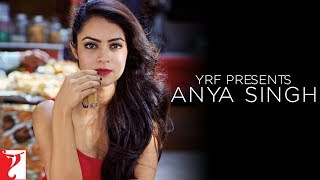 Presenting YRF's new girl - #AnyaSinghEnjoy & Stay connected with us!► Subscribe to YRF: http://goo.gl/vyOc8o► Facebook: www.facebook.com/anyasinghofficial ► Twitter: twitter.com/anyasinghoff ► Instagram: www.instagram.com/anyasinghofficial