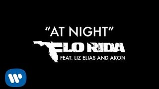 Flo Rida At Night ft. Liz Elias and Akon music videos 2016