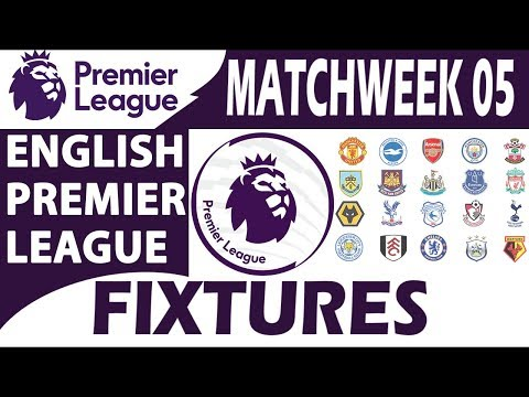English Premier League 2018/19 : Fixtures & Schedule | Matchweek 05
