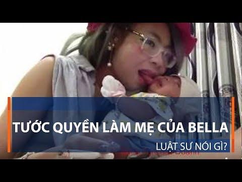 Tước quyền làm mẹ của Bella: Luật sư nói gì? | VTC1 - Thời lượng: 2 phút, 32 giây.