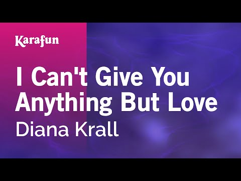 , title : 'Karaoke I Can't Give You Anything But Love - Diana Krall *'